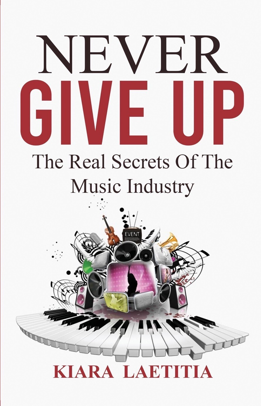 EBook Never Give Up - The Real Secrets Of The Music Industry