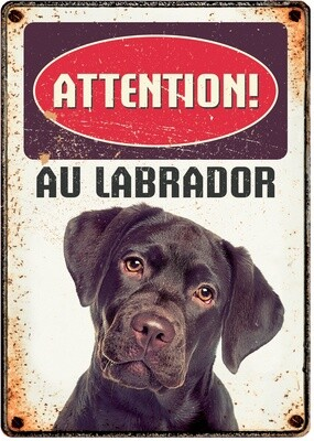 Plenty Gifts Hunde- Warnschild Attention Au Labrador 21 x 14,8 cm
