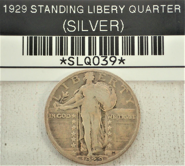 1929 STANDING LIBERTY QUARTER (SILVER) SLQ039