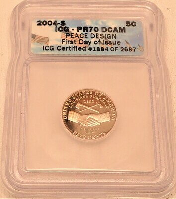 2004 S JEFFERSON NICKEL ICG PR70 DCAM (PEACE DESIGN) (FIRST DAY OF ISSUE) 1884 OF 2687