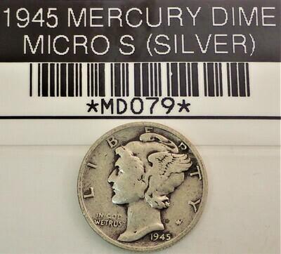 1945 S MERCURY DIME (MICRO S) (SILVER) MD079