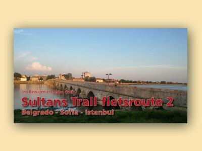 Sultans Trail fietsroute 2 - Belgrado - Sofia - Istanbul