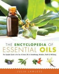Encyclopedia of Essential Oil, J. Lawless