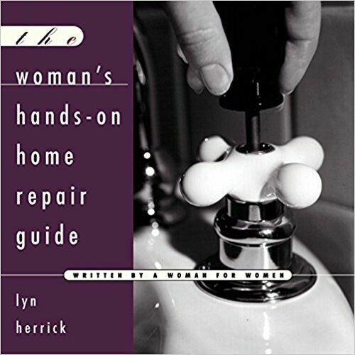 Women's Hands- On Home Repair Guide