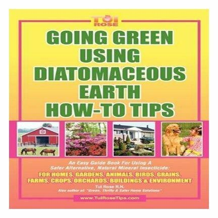 Going Green Using Diatomaceous  Earth  ( How to tips)