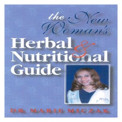 New Women's Herbal & Nutritional Guide, Dr. Miczak
