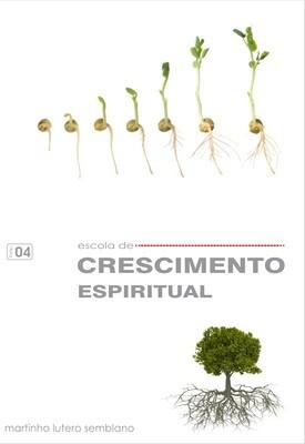 Escola de Aperfeiçoamento 04: Escola de Crescimento Espiritual