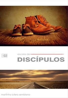 Escola de Aperfeiçoamento 02: Escola de Discípulos