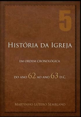 História da Igreja: do ano 62 ao ano 63 d.C.