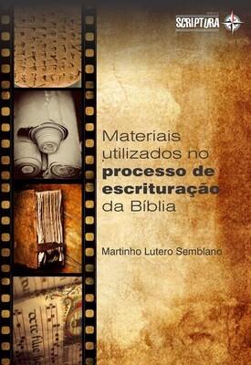 Materiais, formatos e instrumentos utilizados no processo de escrituração bíblica