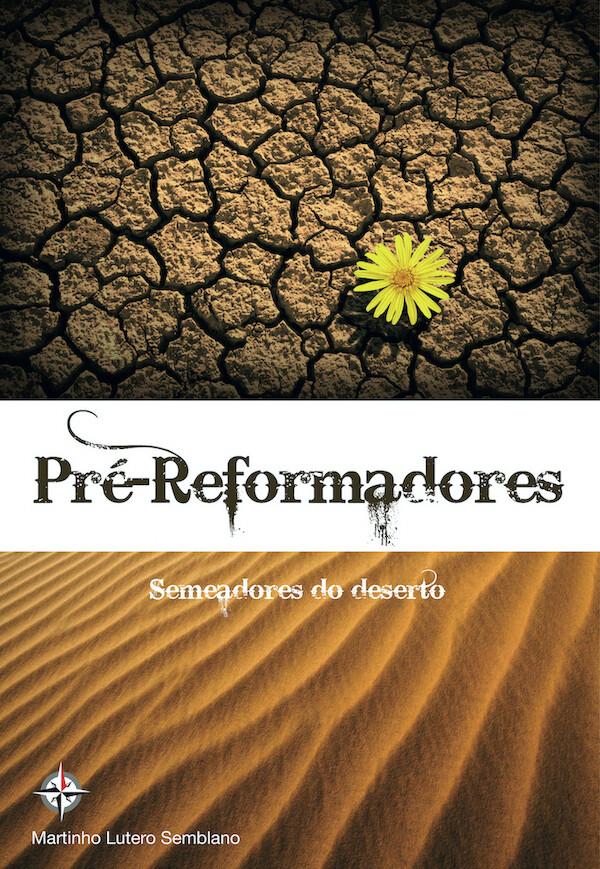 Pré-Reformadores: Semeadores do Deserto