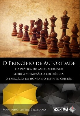 O Princípio de Autoridade e a prática do amor altruísta: sobre a submissão, a obediência, o exercício da honra e o espírito cristão