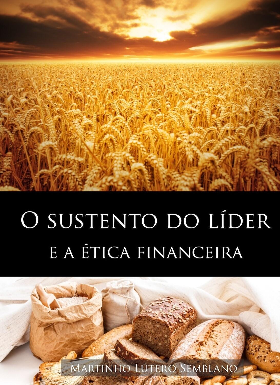 O sustento do líder e a ética financeira