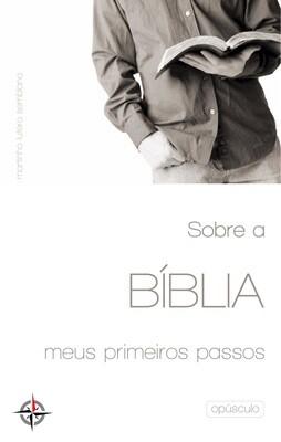 Sobre a Bíblia: meus primeiros passos (opúsculo)