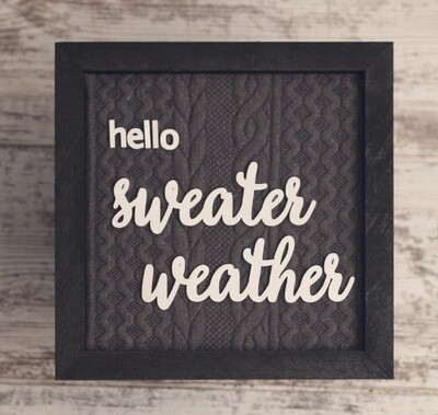 Hello Sweater Weather Sign
