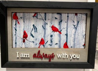 I Am Always With You- Cardinal Sign