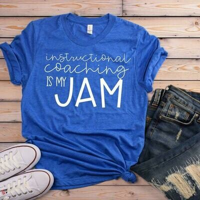 Instructional Coaching is my Jam Tee - Various Colors