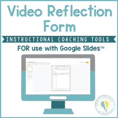 Digital Instructional Coaching Video Self-Reflection Form for Teachers