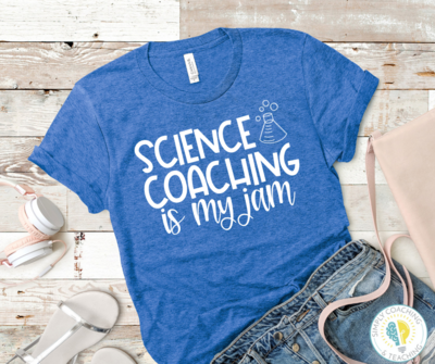 Science Coaching is my Jam Instructional Coach - Various Colors