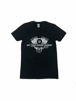 T-Shirt Get Your Engine Runnin'