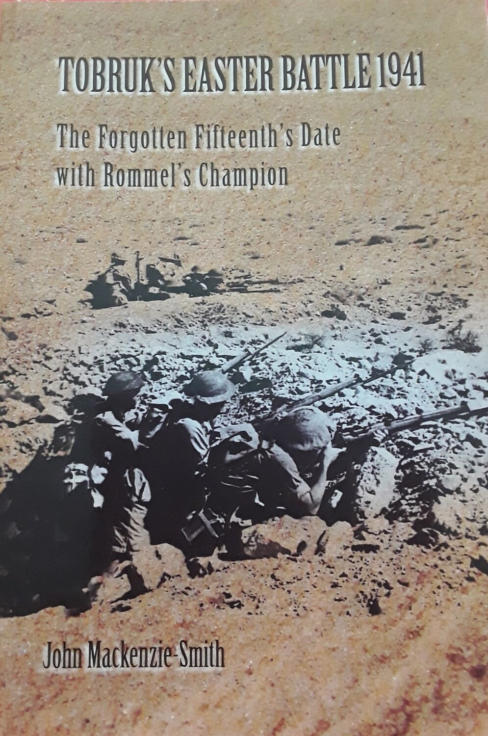 Tobruk's Easter Battle 1941 (signed by the author)
