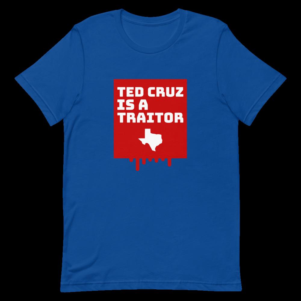 Ted Cruz Is A Traitor Unisex Short Sleeve