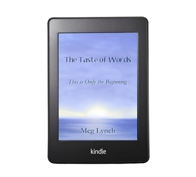 The Taste of Words: This is Only the Beginning by Meg Lynch – Ebook