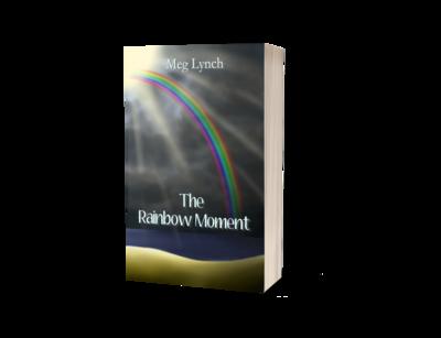 The Rainbow Moment by Meg Lynch