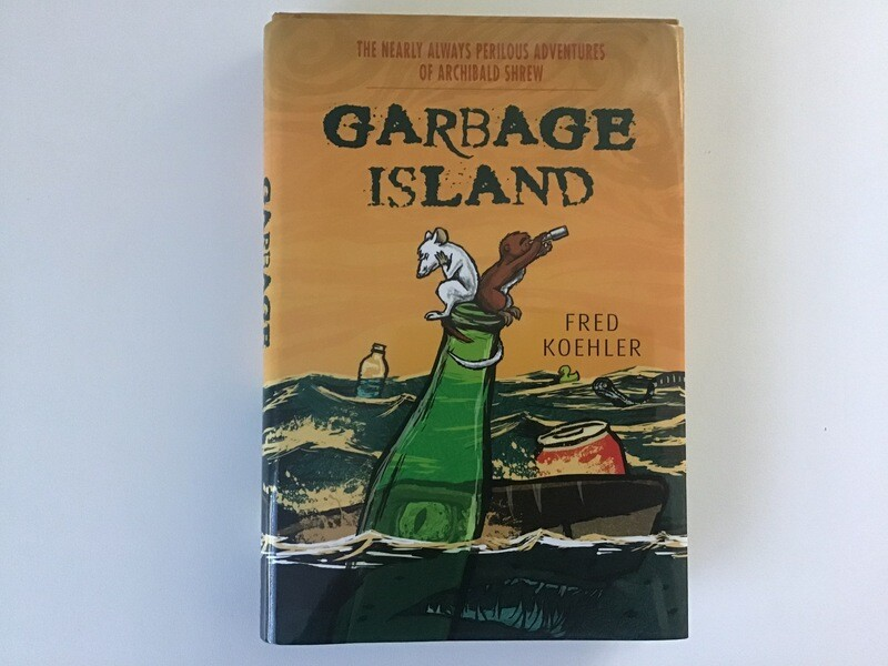 Signed copy of GARBAGE ISLAND - free US shipping