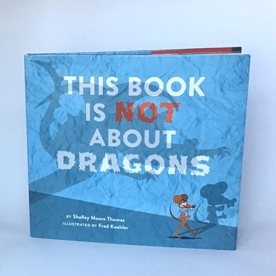 Signed copy of THIS BOOK IS NOT ABOUT DRAGONS - free US shipping