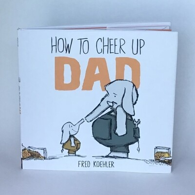 Signed copy of HOW TO CHEER UP DAD - free US shipping