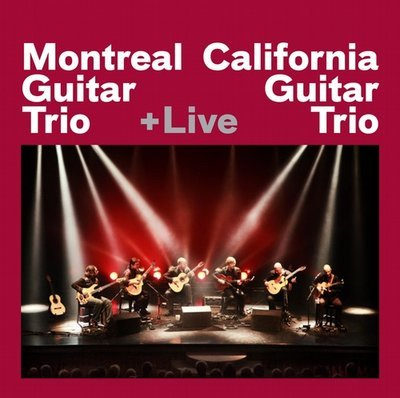 Montreal Guitar Trio + California Guitar Trio + Live (MP3 Download)