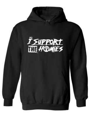 I Support The Homies Hoodie + FREE GIFT