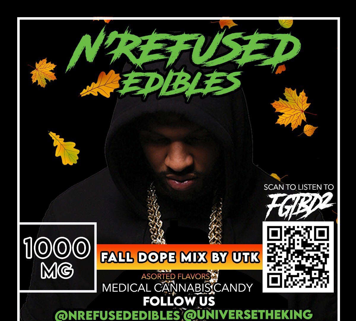 """N'REFUSED EDIBLES """"FALL DOPE MIX"""" BY UTK & MORE"""