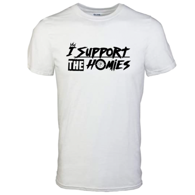 I SUPPORT THE HOMIES T-Shirt