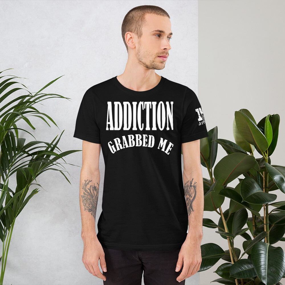 Addiction Grabbed Me I Kicked it's ASS Short-Sleeve Unisex T-Shirt