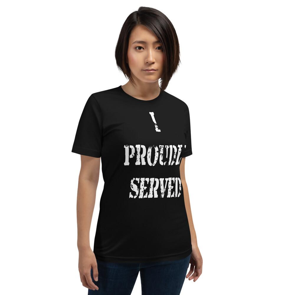 I Proudly Served Short-Sleeve Unisex T-Shirt