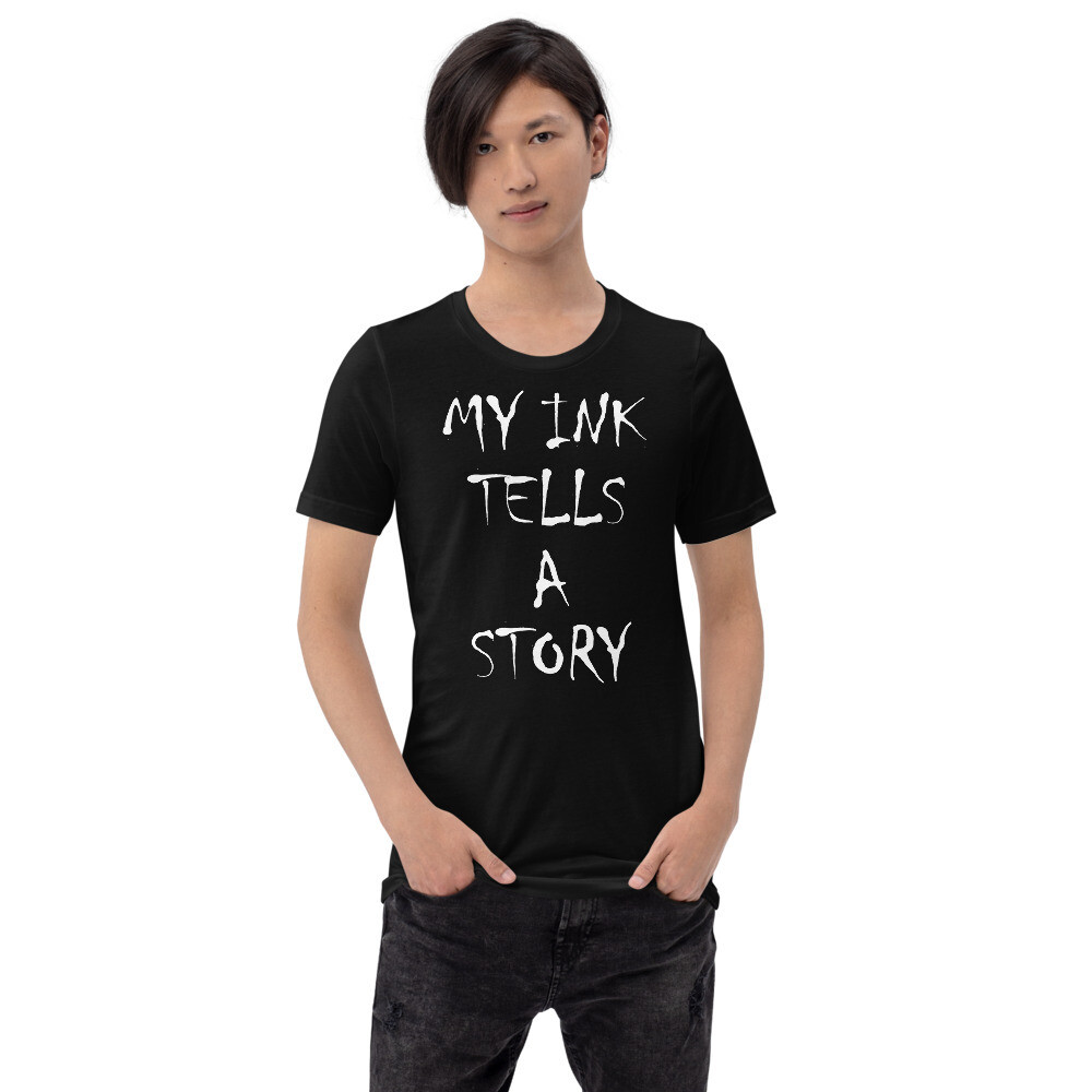 My Ink Tells a Story Short-Sleeve Unisex T-Shirt