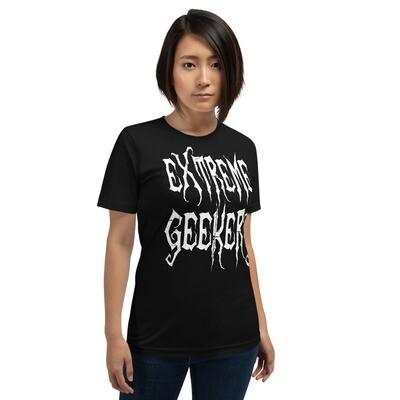 Extreme Geekery Short-Sleeve Unisex T-Shirt