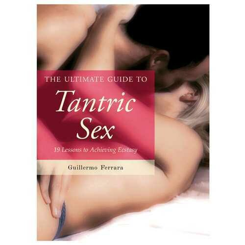 The Ultimate Guide to Tantric Sex