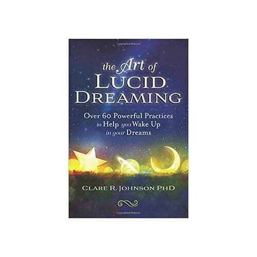 Art of Lucid Dreaming by Clare Johnson