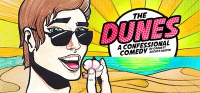 The Dunes: A Confessional Comedy