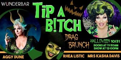 Tip A B!tch Drag Brunch - Halloween Edition! (Oct 31)