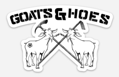 Goats & Hoes Die Cut Sticker