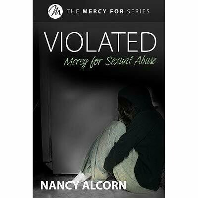 Book: Violated - Mercy for Sexual Abuse by Nancy Alcorn