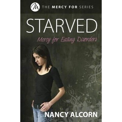 Book: Starved - Mercy for Eating Disorders by Nancy Alcorn