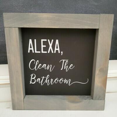 Wall Art - Alexa Clean The Bathroom (gray wash)