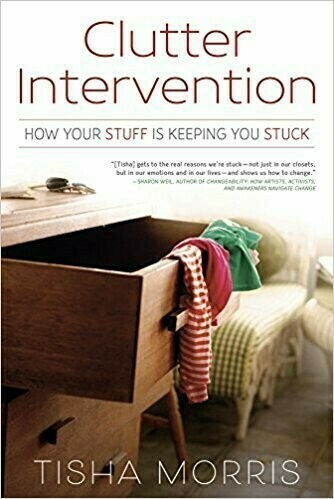 Clutter Intervention: How Your Stuff Is Keeping You Stuck