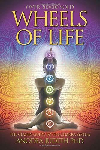 Wheels of Life, Chakras by Anodea Judith