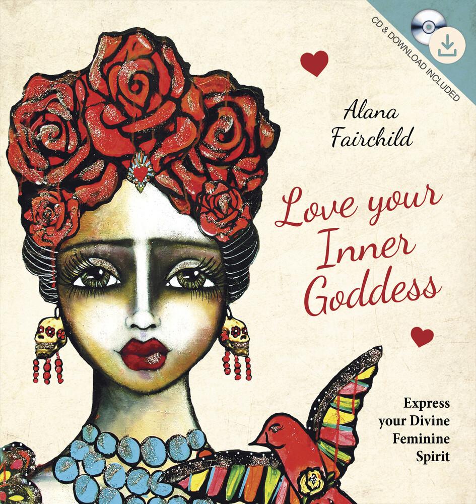Love your Inner Goddess - Express your Divine Feminine Spirit (music & meditation)